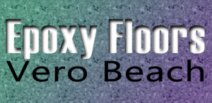 Epoxy Floor Coatings Vero Beach Florida